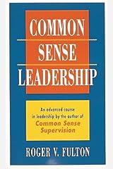 Common Sense Leadership Paperback