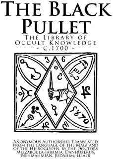 The Library of Occult Knowledge: The Black Pullet: The Black Screech Owl Grimoire; The Science of Magical Talismans and Rings
