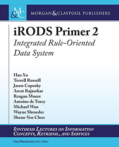 iRODS Primer 2: Integrated Rule-Oriented Data System (Synthesis Lectures on Information Concepts, Retrieval, and S)