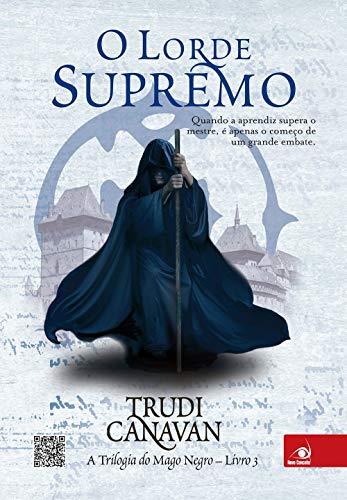 O lorde supremo: a Trilogia do Mago Negro - Livro 3