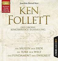 Die grosse Kingsbridge-Sammlung: Die Saeulen der Erde / Die Tore der Welt / Das Fundament der Ewigkeit.