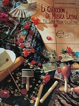 La Colecci?n de M?sica Latina: The Latin Music Collection (Piano/Vocal/Chords) (Spanish, English Language Edition)