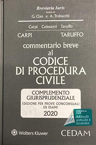 Commentario breve al codice di procedura civile. Complemento giurisprudenziale. Edizione per prove concorsuali ed esami 2020