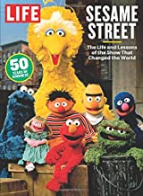 LIFE Sesame Street: The Life and Lessons of the Show That Changed the World