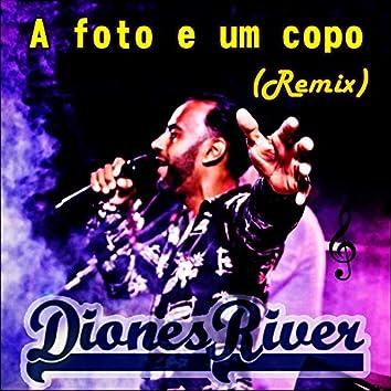 A Foto e um Copo (Remix)