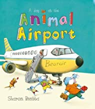 A Day at the Animal Airport by Sharon Rentta (2015-06-04)