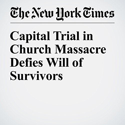 Capital Trial in Church Massacre Defies Will of Survivors cover art
