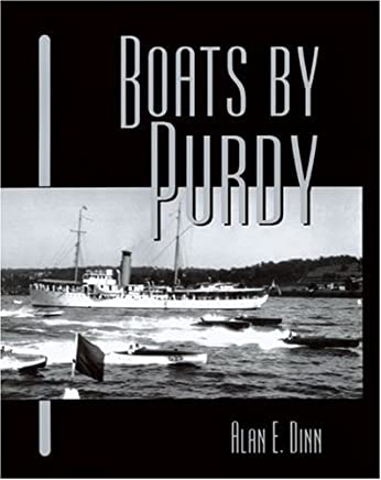 [(Boats by Purdy)] [ By (author) Alan E. Dinn ] [July, 2003]