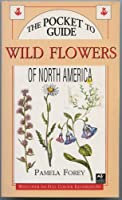 The Pocket Guide to Wild Flowers of North America 1894102231 Book Cover