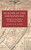 Murder in the Shenandoah: Making Law Sovereign in Revolutionary Virginia (Studies in Legal History)