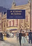 A Scream in Soho (British Library Crime Classics)