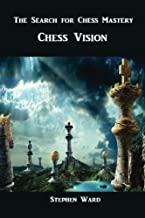 The Search for Chess Mastery: Chess Vision (Volume 1) by Stephen Ward (2012-12-24)