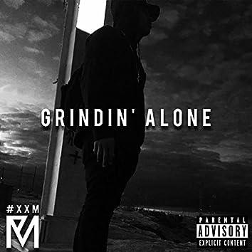 Grindin' Alone