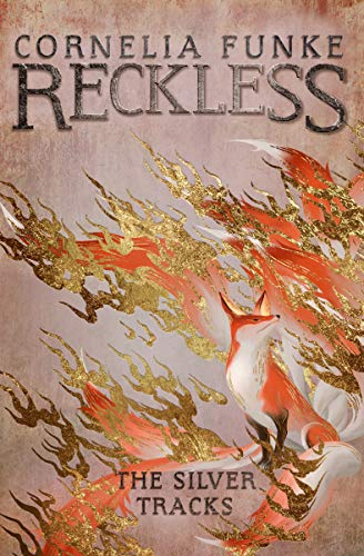Reckless IV: The Silver Tracks (Mirrorworld Series, Band 4)