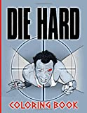 Die Hard Coloring Book: Coloring Books For Kids And Adults, Creativity & Relaxation