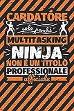Taccuino foderato: cardatóre - solo perché multitasking ninja non è un titolo professionale ufficiale