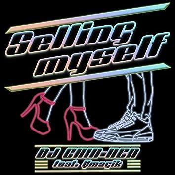 Selling myself (feat. Ymagik)