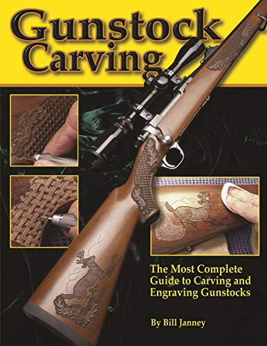 Gunstock Carving: The Most Complete Guide to Carving and Engraving Gunstocks (Fox Chapel Publishing)