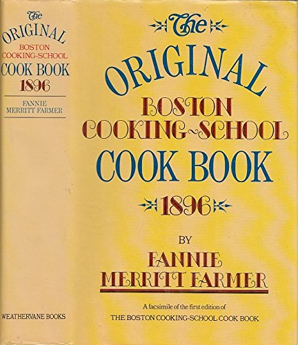 The Original Boston Cooking School Cook Book 1896