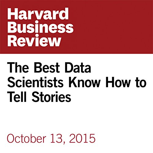 The Best Data Scientists Know How to Tell Stories copertina