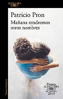 Mañana tendremos otros nombres: (Premio Alfaguara de novela 2019)