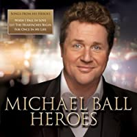 Heroes by Michael Ball (2011-03-22)