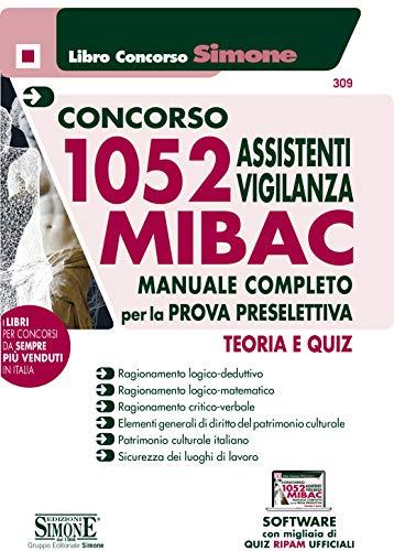 Concorso MIBAC 1052 Assistenti vigilanza. Manuale completo per la prova preselettiva. Teoria e quiz