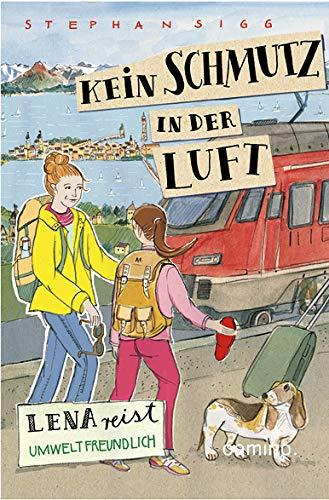 Kein Schmutz in der Luft - Lena reist umweltbewußt: Bd. 3