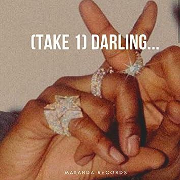 (Take 1) Darling...