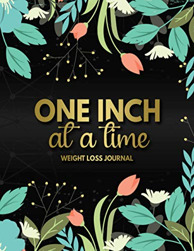 Weight Loss Journal: Cute Workout Log Book For Women | Funny Motivational Daily Food And Exercise Planner For Tracking Meals And Weight Loss To ... Fitness Tracker | Golden One Inch At A Time