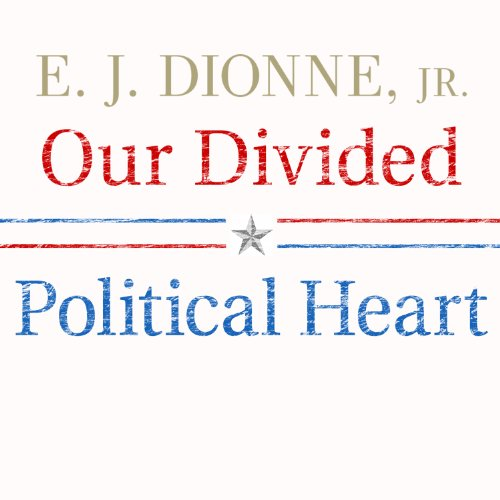 Our Divided Political Heart audiobook cover art