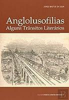 Anglolusofilias Alguns Trânsitos Literários (Portuguese Edition)