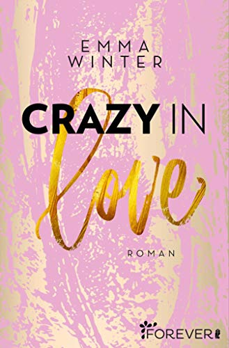 Crazy in Love: Roman (Weston-High-Reihe 1)