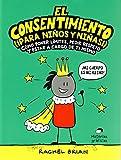 El consentimiento (¡para niños y niñas!). Cómo poner límites, pedir respeto y estar a cargo de ti mismo (No ficción)