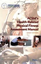 A. C. of Sports Medicine (ACSM)'s ACSM's Health-Related Physical 3rd (Third) edition(ACSM's Health-Related Physical Fitness Assessment Manual (American College Sports Medici) [Paperback])(2009)