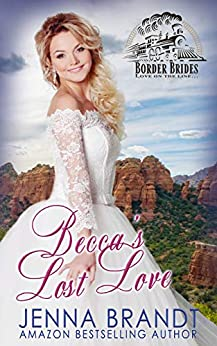 Becca's Lost Love (Border Brides Book 6) by [Jenna Brandt]