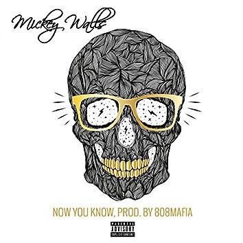 Now You Know (Prod. by 808mafia)