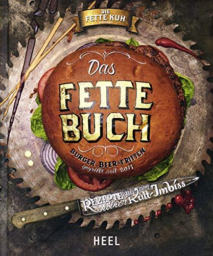 Das Fette Buch | Burger, Bier & Fritten: Rezepte aus dem Kölner Kult-Imbiss