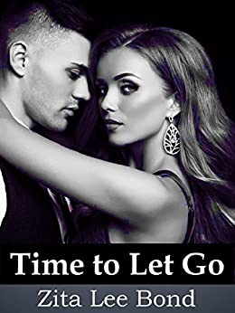 Time to Let Go by [Zita Lee Bond]