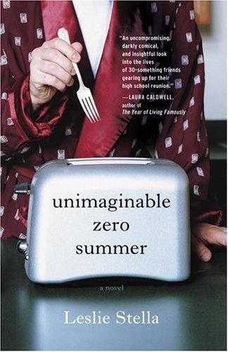 Unimaginable Zero Summer: A Novel