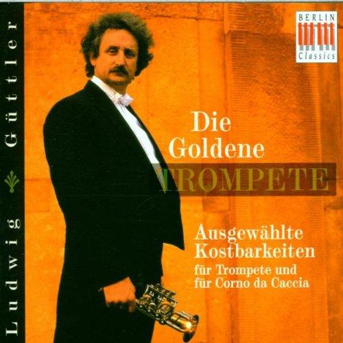 Die goldene Trompete (Ausgewählte Kostbarkeiten für Trompete und Corno da caccia)