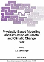 Physically-Based Modelling and Simulation of Climate and Climatic Change: Part 2