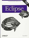 Eclipse: A Java Developer's Guide (Classique Us) - Steve Holzner