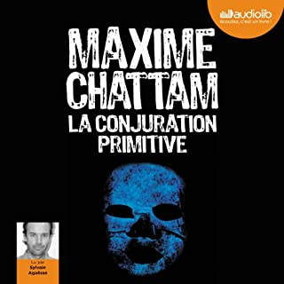 La conjuration primitive     Section de recherches de Paris 1              De :                                                                                                                                 Maxime Chattam                               Lu par :                                                                                                                                 Sylvain Agaësse                      Durée : 12 h et 56 min     222 notations     Global 4,5