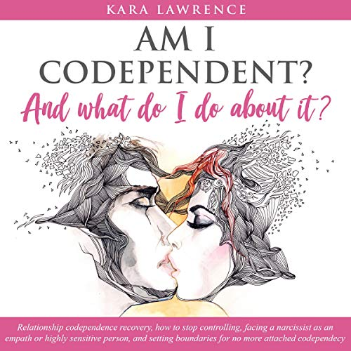 Couverture de Am I Codependent? And What Do I Do About It?