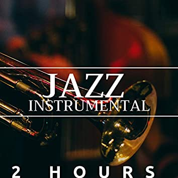 2 Hours of Jazz Instrumental - Saxophone, Piano, Trumpet and Deep Love
