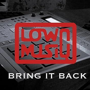Bring it Back