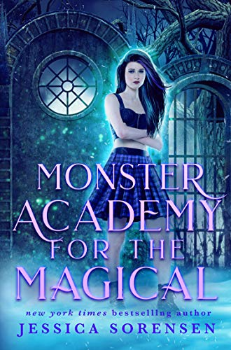 Monster Academy for the Magical (Monster Academy for the Magical Series Book 1) by [Jessica Sorensen]