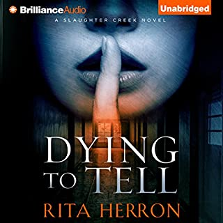 Dying to Tell     A Slaughter Creek Novel, Book 1              By:                                                                                                                                 Rita Herron                               Narrated by:                                                                                                                                 Tanya Eby                      Length: 10 hrs and 8 mins     611 ratings     Overall 4.3