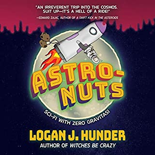 Astro-Nuts                   By:                                                                                                                                 Logan J. Hunder                               Narrated by:                                                                                                                                 Christopher Lane                      Length: 10 hrs and 26 mins     2 ratings     Overall 4.0